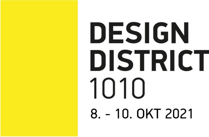 DESIGN DISTRICT 1010 Wien – 08. bis 10. Oktober 2021